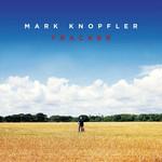 Tracker (Deluxe Edition) Mark Knopfler