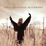 Blackbirds Gretchen Peters