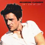 Can't Deny My Love (Cd Single) Brandon Flowers