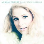 Dear Future Husband (Cd Single) Meghan Trainor