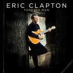 Forever Man Eric Clapton