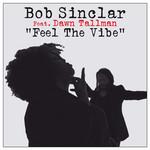 Feel The Vibe (Featuring Dawn Tallman) (Cd Single) Bob Sinclar