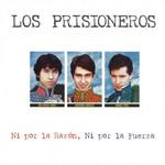 Ni Por La Razon, Ni Por La Fuerza Los Prisioneros