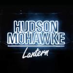 Lantern Hudson Mohawke