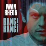 Bang Bang! (Ep) Iwan Rheon