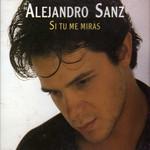 Si Tu Me Miras (Cd Single) Alejandro Sanz