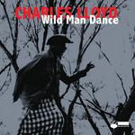 Wild Man Dance Charles Lloyd