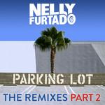 Parking Lot (The Remixes, Part 2) (Ep) Nelly Furtado