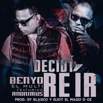 Decidi Reir (Featuring Anonimus) (Cd Single) Benyo El Multifacetico