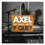 Y Que? (Featuring Vanesa Martin) (Cd Single) Axel