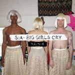 Big Girls Cry (Remixes) (Ep) Sia