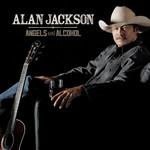 Angels And Alcohol Alan Jackson