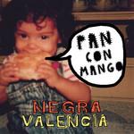 Pan Con Mango (Ep) Negra Valencia