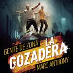 La Gozadera (Featuring Marc Anthony) (Cd Single) Gente De Zona