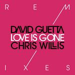 Love Is Gone (Featuring Chris Willis) (Remixes) (Ep) David Guetta