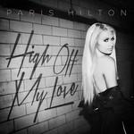 High Off My Love (Featuring Birdman) (Cd Single) Paris Hilton