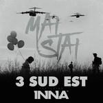 Mai Stai (Featuring Inna) (Cd Single) 3 Sud Est