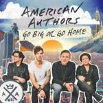 Go Big Or Go Home (Cd Single) American Authors