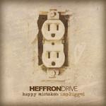 Happy Mistakes (Unplugged) Heffron Drive