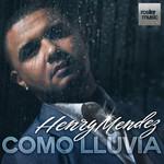 Como Lluvia (Cd Single) Henry Mendez