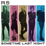 Sometime Last Night R5