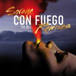 Con Fuego (Featuring Aqeel) (Remixes) (Ep) Soraya Arnelas