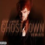 Ghost Town (Remixes) (Ep) Adam Lambert