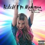 Bitch I'm Madonna (Featuring Nicki Minaj) (The Remixes) Madonna