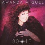 80 - 15 Amanda Miguel