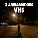 Vhs X Ambassadors