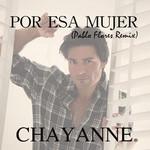 Por Esa Mujer (Pablo Flores Remix) (Cd Single) Chayanne