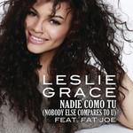 Nadie Como Tu (Nobody Else Compares To U) (Featuring Fat Joe) (Cd Single) Leslie Grace