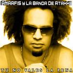 Tu No Vales La Pena (Cd Single) Amarfis Y La Banda De Atakke