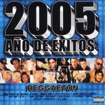 2005 Año De Exitos Reggaeton