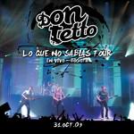 Lo Que No Sabias Tour (En Vivo Bogota) Don Tetto