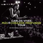 Mas + Corazon Profundo Tour: En Vivo Desde La Bahia De Santa Marta Carlos Vives