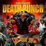 Got Your Six Five Finger Death Punch