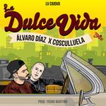La Dulce Vida (Featuring Cosculluela) (Cd Single) Alvaro Diaz