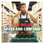 Dazed And Confused (Ep) Jake Miller