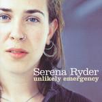 Unlikely Emergency Serena Ryder