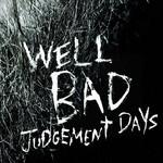 Judgement Days Wellbad