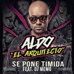 Se Pone Timida (Featuring Dj Memo) (Cd Single) Aldo El Arquitecto