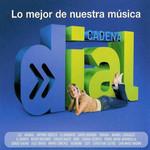 Cadena Dial (Lo Mejor De Nuestra Musica)