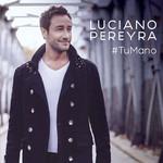 Tu Mano Luciano Pereyra