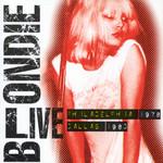 Live: Philadelphia 1978, Dallas 1980 Blondie