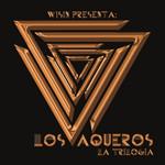 Los Vaqueros: La Trilogia Wisin
