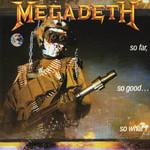 So Far, So Good... So What! Megadeth