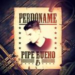 Perdoname (Cd Single) Pipe Bueno