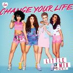 Change Your Life (Remixes) (Ep) Little Mix