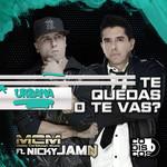Te Quedas O Te Vas (Featuring Nicky Jam) (Urbana) (Cd Single) Mcm (Melao Caribbean Music)